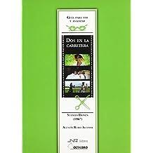 Guía para ver y analizar: Dos en la carretera: Stanley Donen (1967) (Guías de cine) de Agustín Rubio Alcover (1 may 2005) Tapa blanda