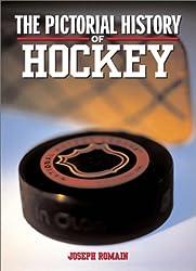 The Pictorial History of Hockey by Joseph Romain (2002-10-02)