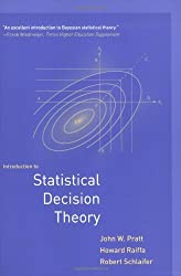 Introduction to Statistical Decision Theory (MIT Press) by John Pratt (2008-01-25)
