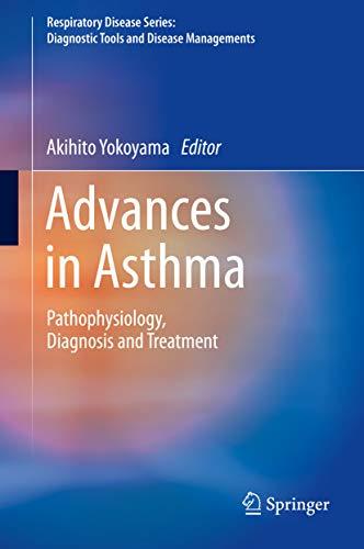 Advances In Asthma: Pathophysiology, Diagnosis And Treatment (respiratory Disease Series: Diagnostic Tools And Disease Managements) por Akihito Yokoyama