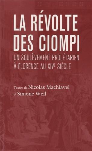 La révolte des Ciompis : Suivi de un soulevement prolétarien à Florence au XIVe siècle par Nicolas Machiavel