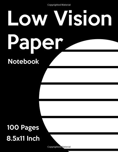 Low Vision Notebook: Bold Line White Paper For Low Vision,Visually Impaired,Great for Students,Work,Writers,School,Note taking por Liam Clay