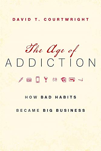 The Age of Addiction - How Bad Habits Became Big Business