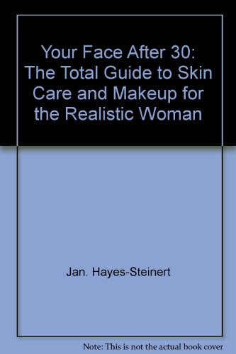 Title: Your face after 30 The total guide to skin care an