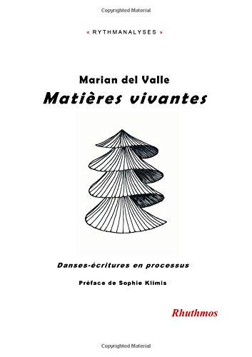 Matières vivantes: Volume 4 (Rythmanalyses) por Marian Del Valle