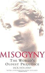 Misogyny: The World's Oldest Prejudice