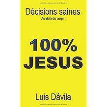 100% JESUS: Décisions saines. Au-delà du corps