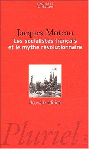 Les socialistes franais et le mythe rvolutionnaire