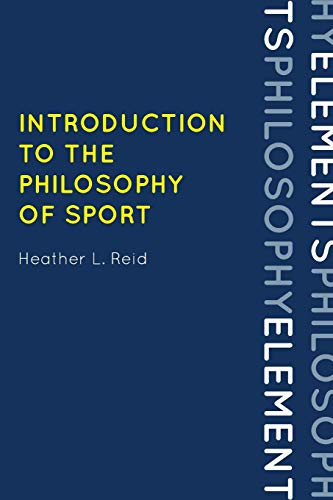 Introduction to the Philosophy of Sport (Elements of Philosophy)