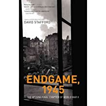 [( Endgame, 1945: The Missing Final Chapter of World War II )] [by: David Stafford] [Feb-2009]