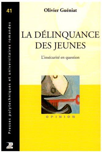 La délinquance des jeunes: L'insécurite en question par Olivier GUENIAT