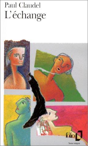 L'échange par Paul Claudel