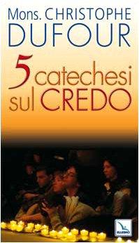 Cinque catechesi sul Credo
