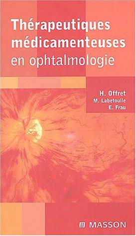 Thérapeutiques médicamenteuses en ophtalmologie