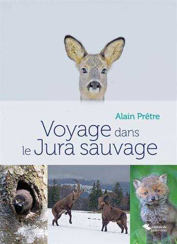 Voyage dans le Jura sauvage