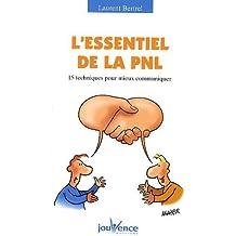 L'essentiel de la PNL : 15 Techniques pour mieux communiquer de Laurent Bertrel (18 mai 2009) Broché