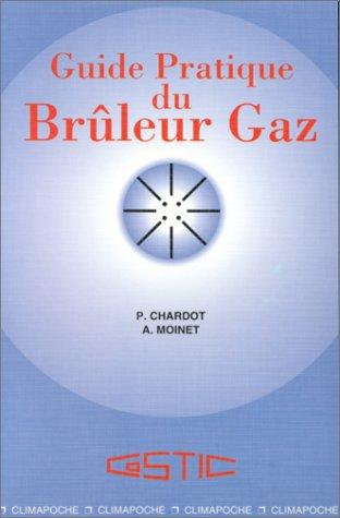 Guide pratique du brûleur gaz