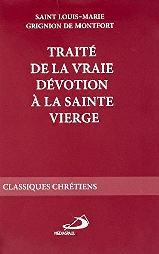 Traite de la vraie devotion a la sainte vierge