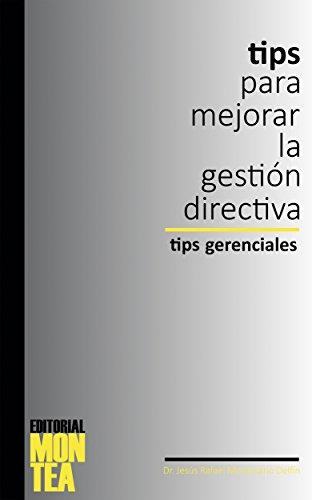 Tips para mejorar la gestión directiva I: Tips gerenciales