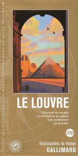 Le Louvre: L'histoire du musée, l'architecture du palais, les collections, le quartier