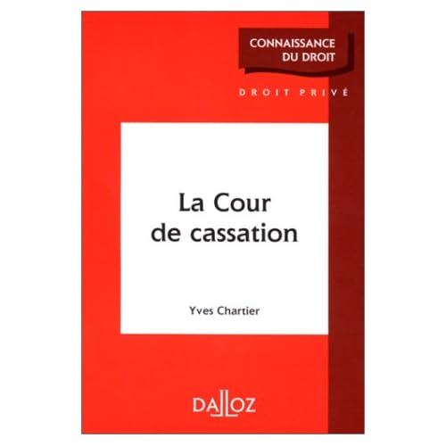 LA COUR DE CASSATION. Edition 1999