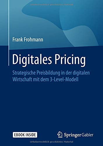 Digitales Pricing: Strategische Preisbildung in der digitalen Wirtschaft mit dem 3-Level-Modell