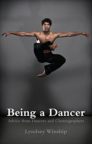 Being A Dancer: Advice from Dancers and Choreographers