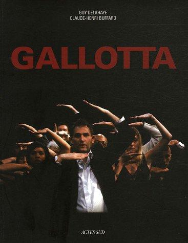 Gallotta : Souvenirs obliques d'un chorégraphe par Guy Delahaye
