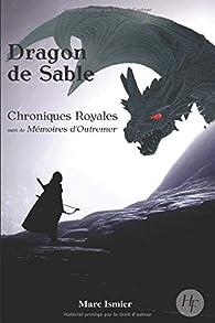 Dragon de sable, tome 2 : Chroniques royales par Marc Ismier