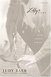 Libby's Story by Judy Baer (2001-03-01)