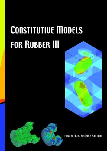 Constitutive Models for Rubber III: Proceedings of the Third European Conference on Constitutive Models for Rubber, London, UK, 15-17 September 2003
