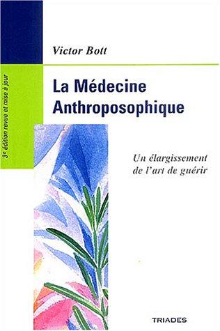La Médecine Anthroposophique : Un Élargissement de l'art de guérir par Victor Bott