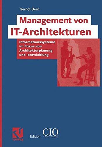 Management von IT-Architekturen: Informationssysteme im Fokus von Architekturplanung und -entwicklung (Edition CIO)