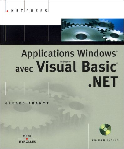 Applications Windows avec Visual Basic.NET (CD-Rom inclus)