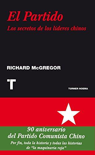 El Partido: Los secretos de los líderes chinos (Noema) por Richard McGregor