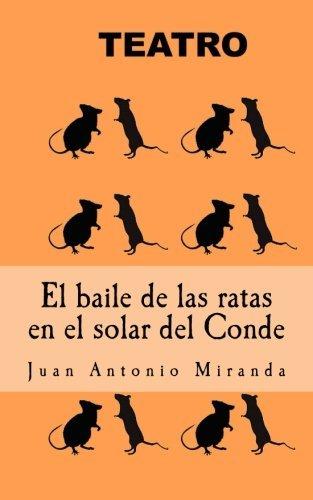 El baile de las ratas en el solar del Conde: Teatro