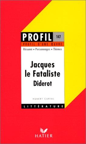 Profil d'une oeuvre : Jacques le fataliste, Diderot par Hubert Curial