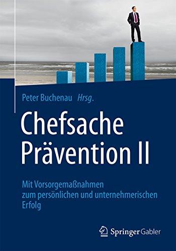 Chefsache Prävention II: Mit Vorsorgemaßnahmen zum persönlichen und unternehmerischen Erfolg: 2
