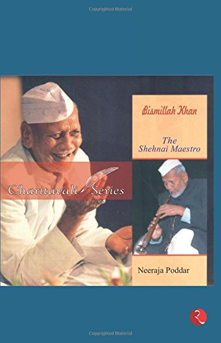 Bismillah Khan : The Shehnai Maestro