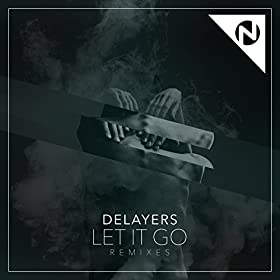 Delayers feat. Rhett Fisher - Let It Go (Tony Romera Remix)