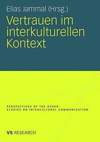 Vertrauen im interkulturellen Kontext (Perspectives of the Other. Studies on Intercultural Communication) (German Edition) (2008-06-12)