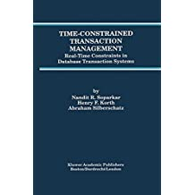 Time-Constrained Transaction Management: Real-Time Constraints in Database Transaction Systems