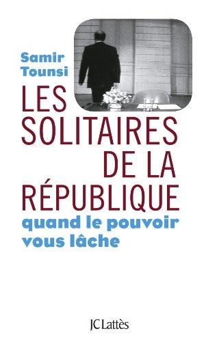 Les solitaires de la République par  Samir Tounsi