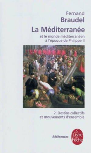 La Méditerranée et le monde méditerranéen à l'époque de Philippe II, tome 2 : Destins collectifs et mouvements d'ensemble