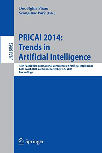 PRICAI 2014: Trends in Artificial Intelligence: 13th Pacific Rim International Conference on Artificial Intelligence, PRICAI 2014, Gold Coast, QLD, ... Notes in Computer Science, Band 8862) Gold Rim Band