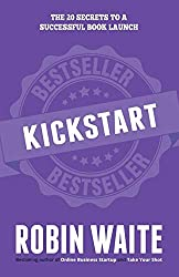 Kickstart: The 20 Secrets to a Successful Book Launch