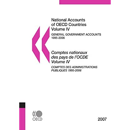 National Accounts of OECD Countries 2007, Volume IV, General Government Accounts: Edition 2007