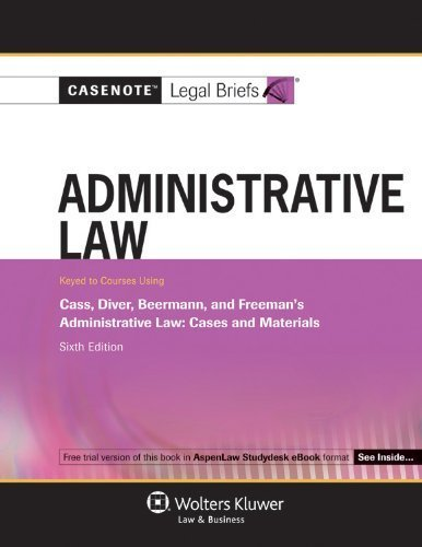 casenotes-legal-briefs-administrative-law-keyed-to-cass-diver-beermann-6th-edition-casenote-legal-br
