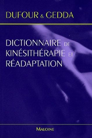 Dictionnaire de Kinésithérapie et Réadaptation par Michel Dufour