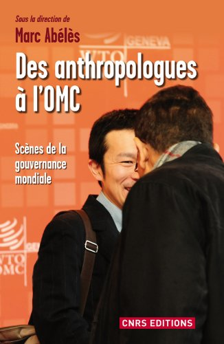Des anthropologues à l'OMC